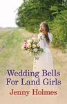 Wedding Bells For Land Girls