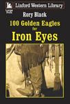 100 Golden Eagles For Iron Eyes