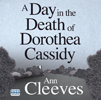 A Day In The Death Of Dorothea Cassidy
