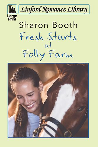 Fresh Starts At Folly Farm