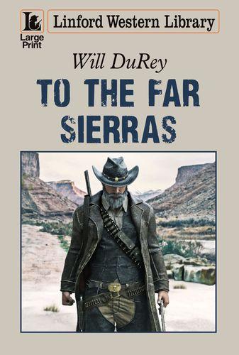 To The Far Sierras