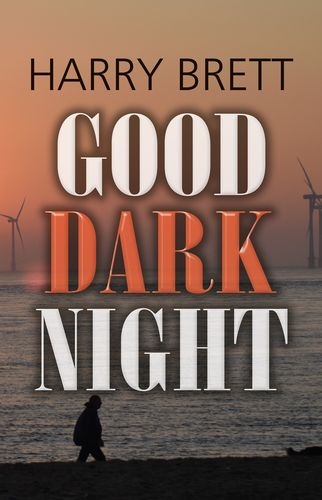 Good Dark Night