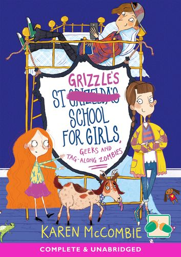 St Grizzles's School For Girls, Geeks And Tag-along Zombies