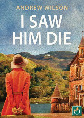 I Saw Him Die